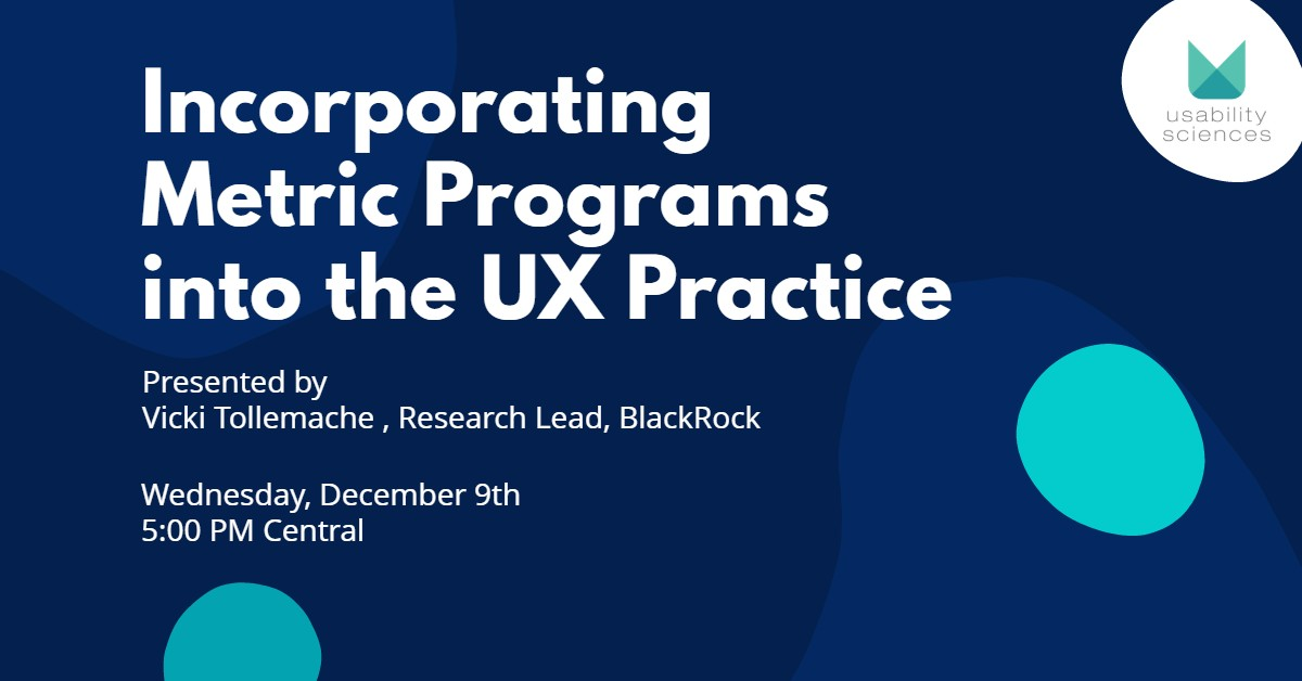 Webinar: Incorporating Metric Programs into the UX Practice